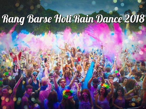 Rang Barse Holi Rain Dance 2018