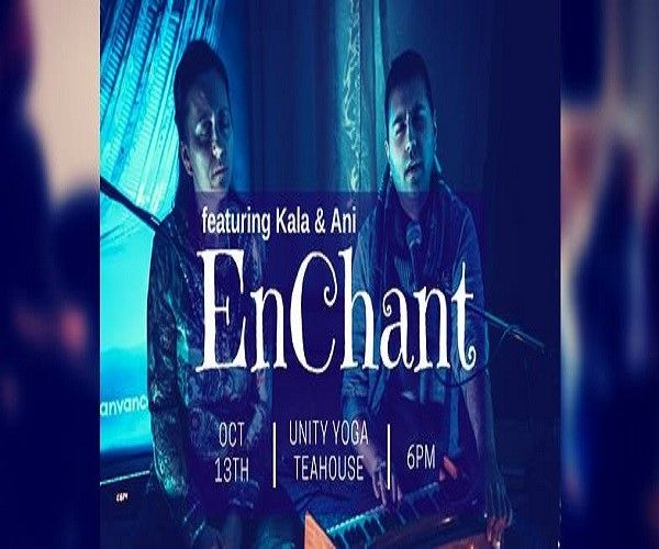 EnChant with Kala and Ani