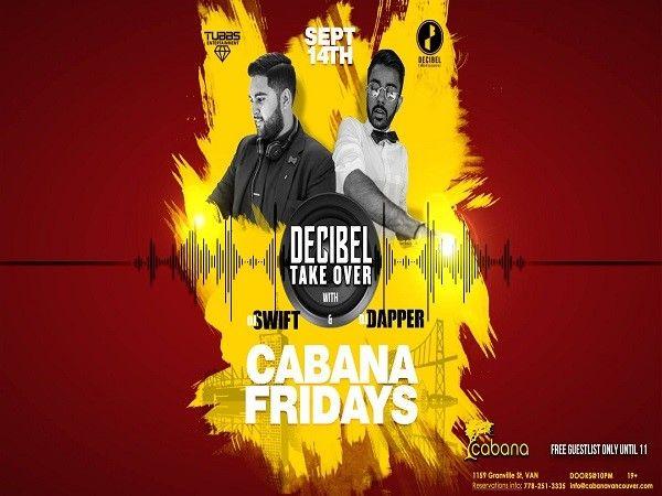 Cabana Fridays: Decibel Take Over