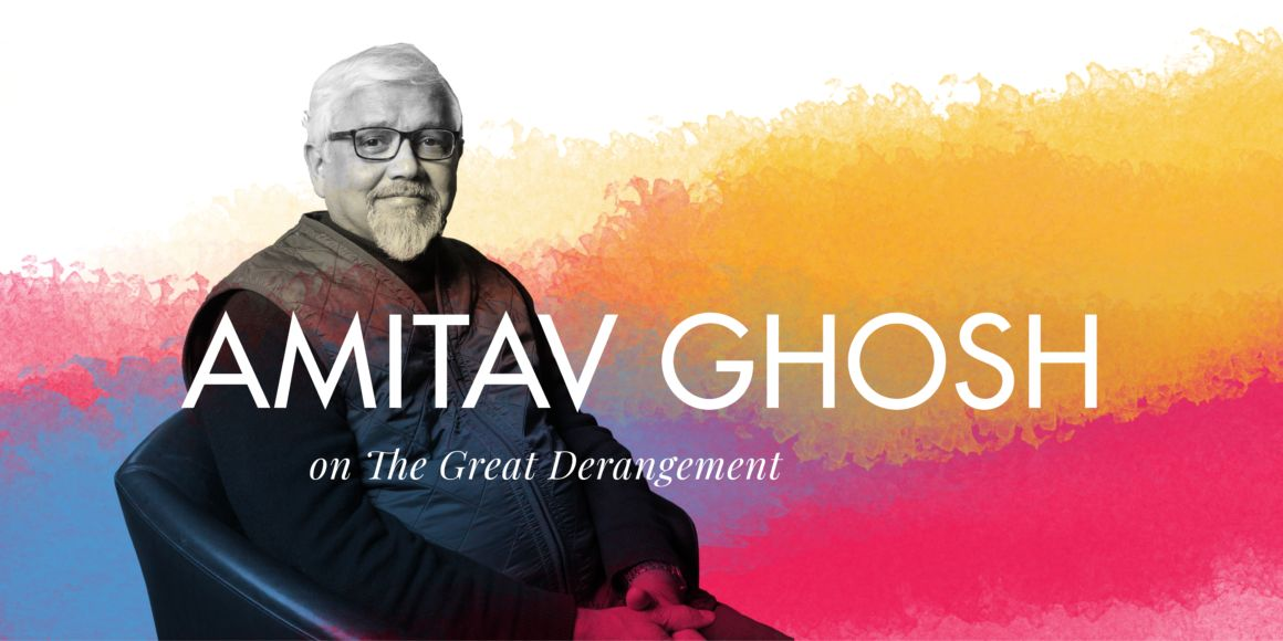 Amitav Ghosh on 'The Great Derangement'