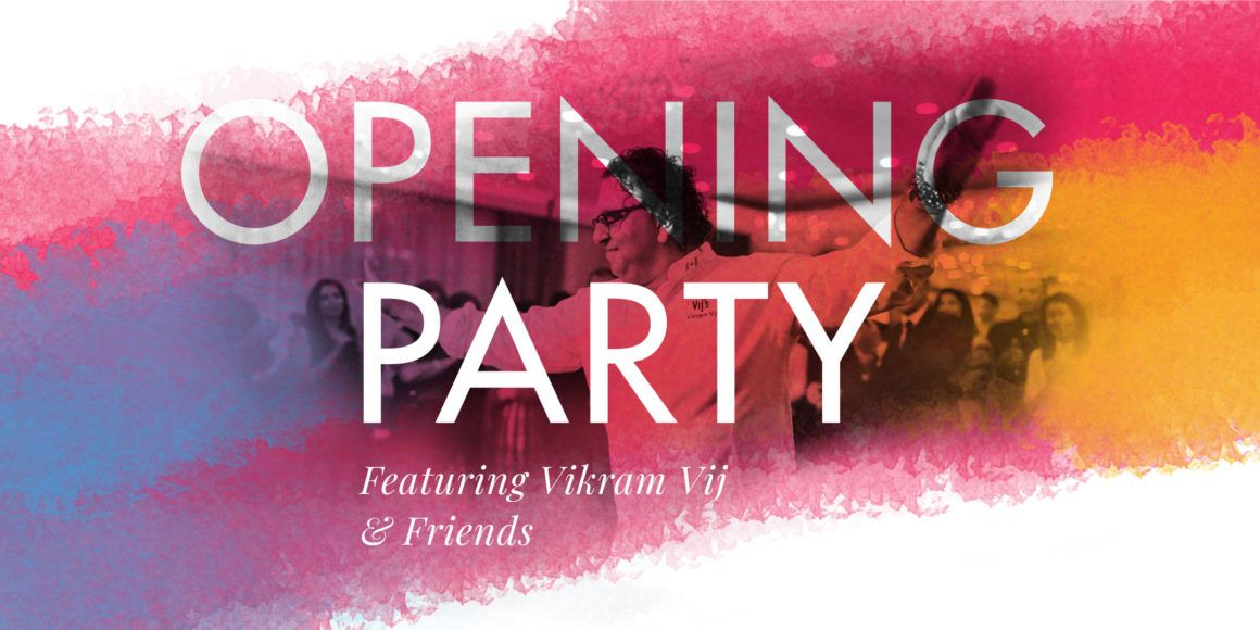 Opening Party With Chef Vikram Vij & friends