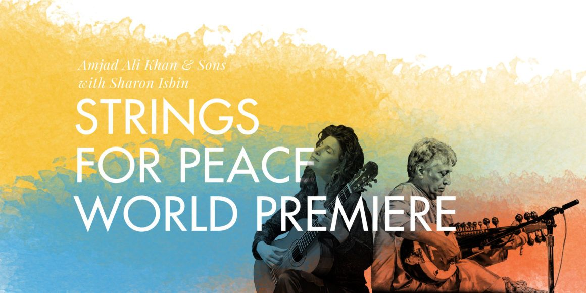 Amjad Ali Khan & Sons with Sharon Isbin: Strings for Peace World Premiere