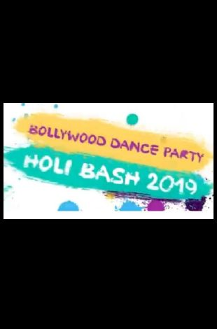Bollywood Dance Party - Holi Bash 2019
