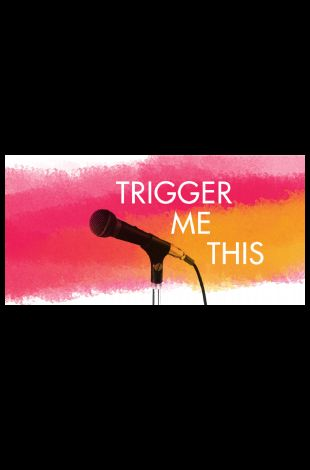 Trigger Me This: An Evening of Comedy, Outrage, and Debate