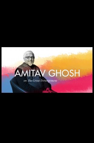 Amitav Ghosh on 'The Great Derangement'
